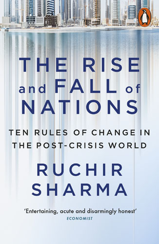 The Rise and Fall of Nations why nations fail the origins of power prosperity and poverty