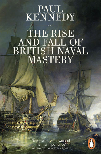 The Rise And Fall of British Naval Mastery arthur cotterell western power in asia its slow rise and swift fall 1415 1999