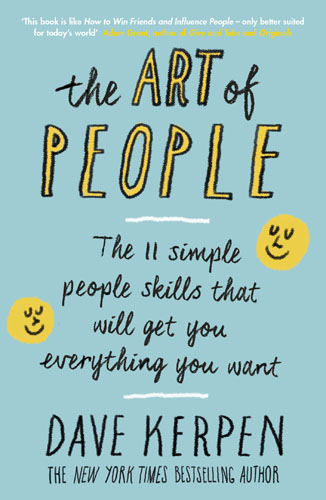 The Art of People: The 11 Simple People Skills That Will Get You Everything You Want john beeson the unwritten rules the six skills you need to get promoted to the executive level
