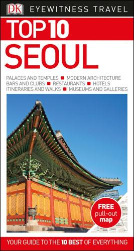 Фото DK Eyewitness Top 10 Travel Guide Seoul dk eyewitness top 10 travel guide scotland
