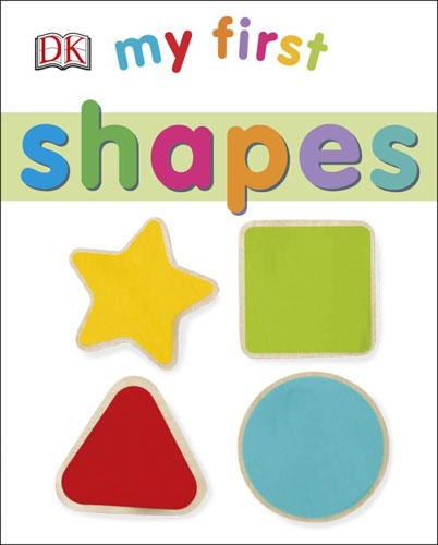 My First Shapes my very first book of shapes