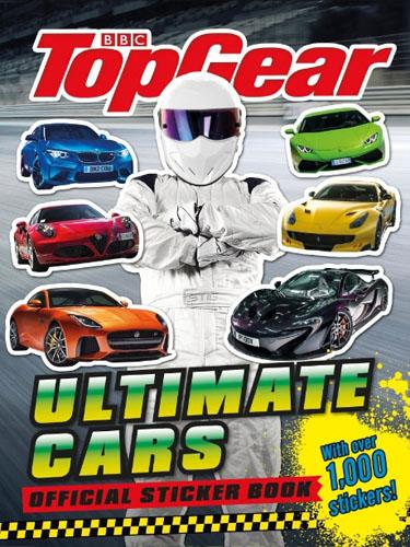 Top Gear: Ultimate Cars Official Sticker ultimate sticker book dangerous dinosaurs