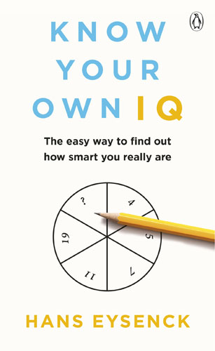 Know Your Own IQ practitioner s guide to assessing intelligence and achievement