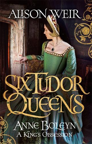 Six Tudor Queens: Anne Boleyn: A King's Obsession boleyn deceit the