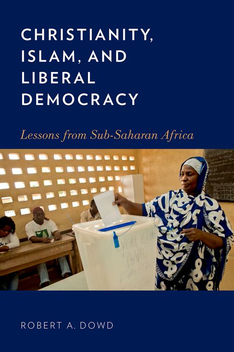 Christianity, Islam, and Liberal Democracy islam gender and democracy in comparative perspective