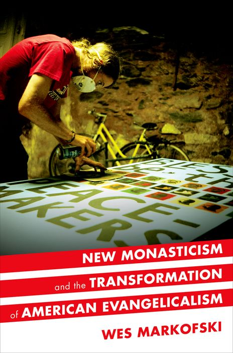 New Monasticism and the Transformation of American Evangelicalism new ways of seeing and storytelling