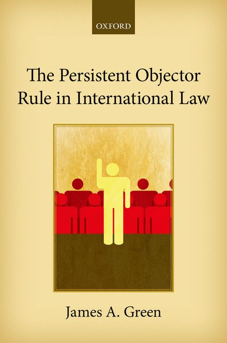 The Persistent Objector Rule in International Law legendary star lord volume 1 face it i rule