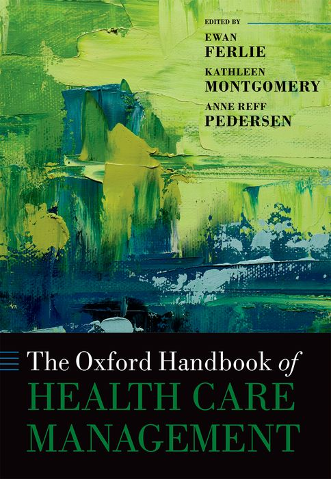 The Oxford Handbook of Health Care Management the oxford handbook of international organizations