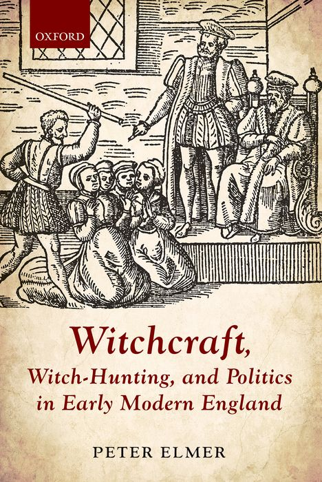 Witchcraft, Witch-Hunting, and Politics in Early Modern England heroin organized crime and the making of modern turkey