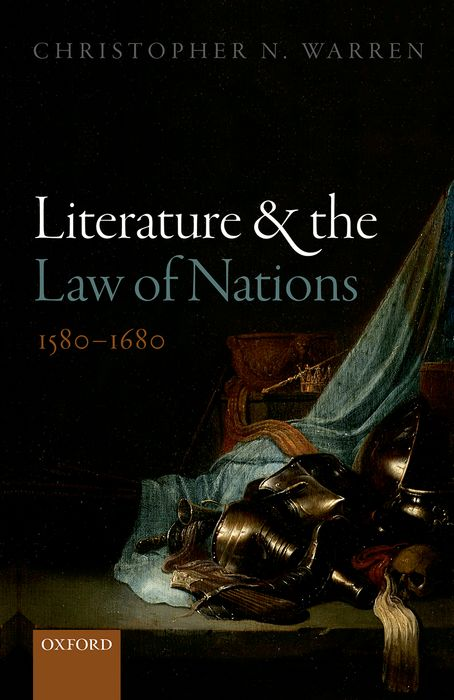 Literature and the Law of Nations, 1580-1680 lateness and modern european literature