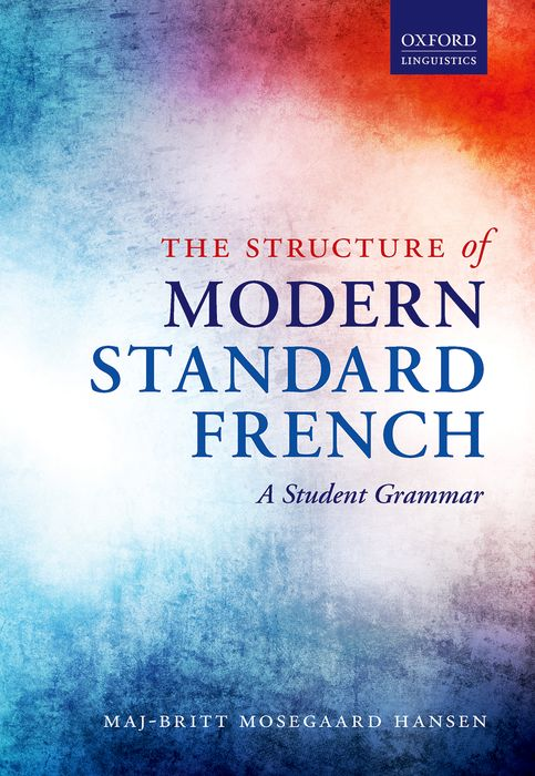 The Structure of Modern Standard French veronique mazet french grammar for dummies