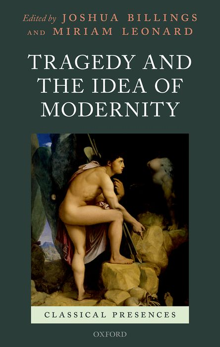 Tragedy and the Idea of Modernity michael willmott complicated lives the malaise of modernity