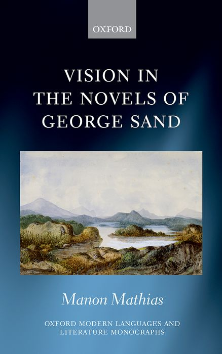 Vision in the Novels of George Sand the track of sand page 1