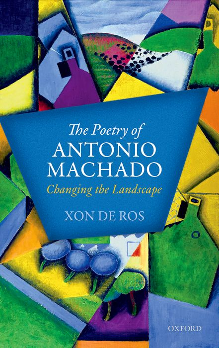 The Poetry of Antonio Machado the poetry of greek tragedy