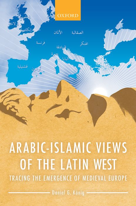 Arabic-Islamic Views of the Latin West paul wood western art and the wider world