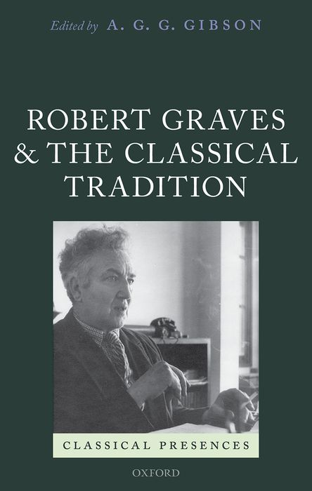 Robert Graves and the Classical Tradition hunter theocritus and the archaeology of greek poetry