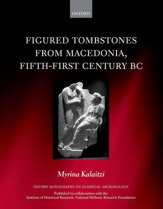 Figured Tombstones from Macedonia, Fifth-First Century BC hellenistic sanctuaries