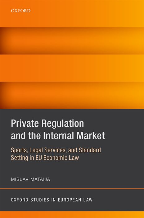 Private Regulation and the Internal Market a private view