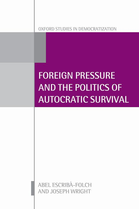 Foreign Pressure and the Politics of Autocratic Survival femininity the politics of the personal