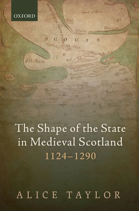 The Shape of the State in Medieval Scotland, 1124-1290 meet me in scotland
