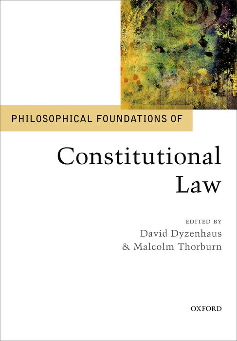 Philosophical Foundations of Constitutional Law david m o brien constitutional law and politics 6e v 2