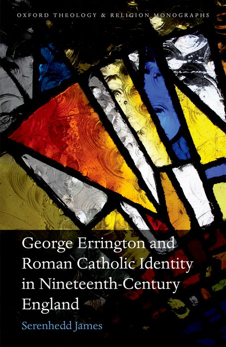 George Errington and Roman Catholic Identity in Nineteenth-Century England tobias george smollett the history of england from the revolution in 1688 to the death of george the second vol 1