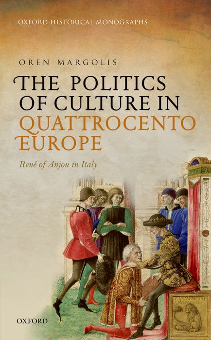 The Politics of Culture in Quattrocento Europe radcliffe a the italian