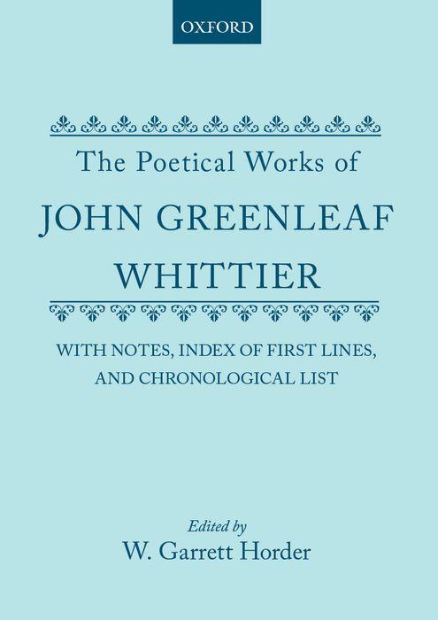 The Poetical Works of John Greenleaf Whittier the works of john dryden v 9 plays