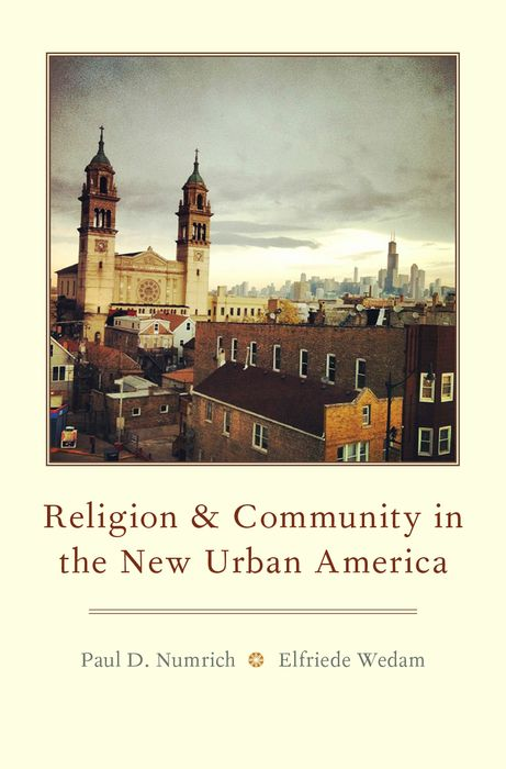 Religion and Community in the New Urban America democracy in america nce