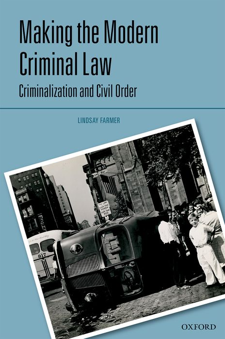 Making the Modern Criminal Law criminal law and the authority of the state