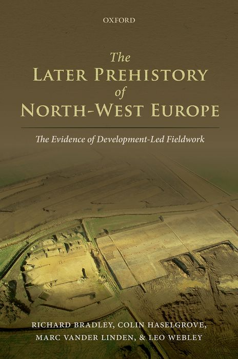 The Later Prehistory of North-West Europe kent west and the weald