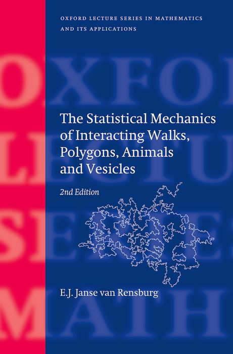 The Statistical Mechanics of Interacting Walks, Polygons, Animals and Vesicles mathematical walks a collection of interviews