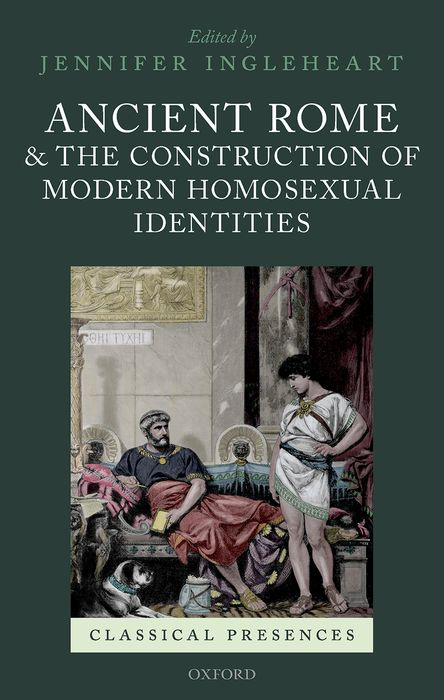 Ancient Rome and the Construction of Modern Homosexual Identities кристофер хогвуд the academy of ancient music christopher hogwood the academy of ancient music beethoven the symphonies 5 cd
