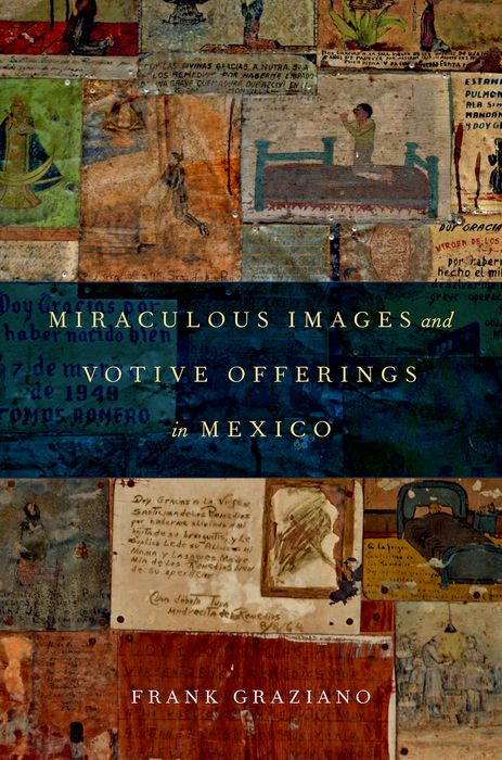Miraculous Images and Votive Offerings in Mexico intocable san luis potosi