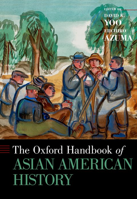 The Oxford Handbook of Asian American History