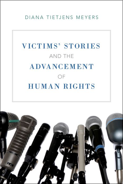 Victims' Stories and the Advancement of Human Rights the heart of human rights