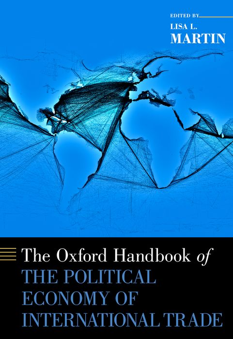 The Oxford Handbook of the Political Economy of International Trade the oxford handbook of international organizations