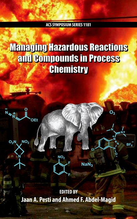 Managing Hazardous Reactions and Compounds in Process Chemistry managing projects made simple