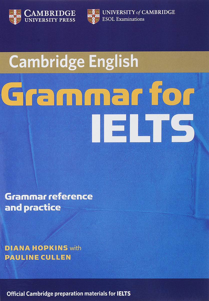 Cambridge Grammar for IELTS: Grammar Reference and Practice цветкова татьяна константиновна english grammar practice учебное пособие
