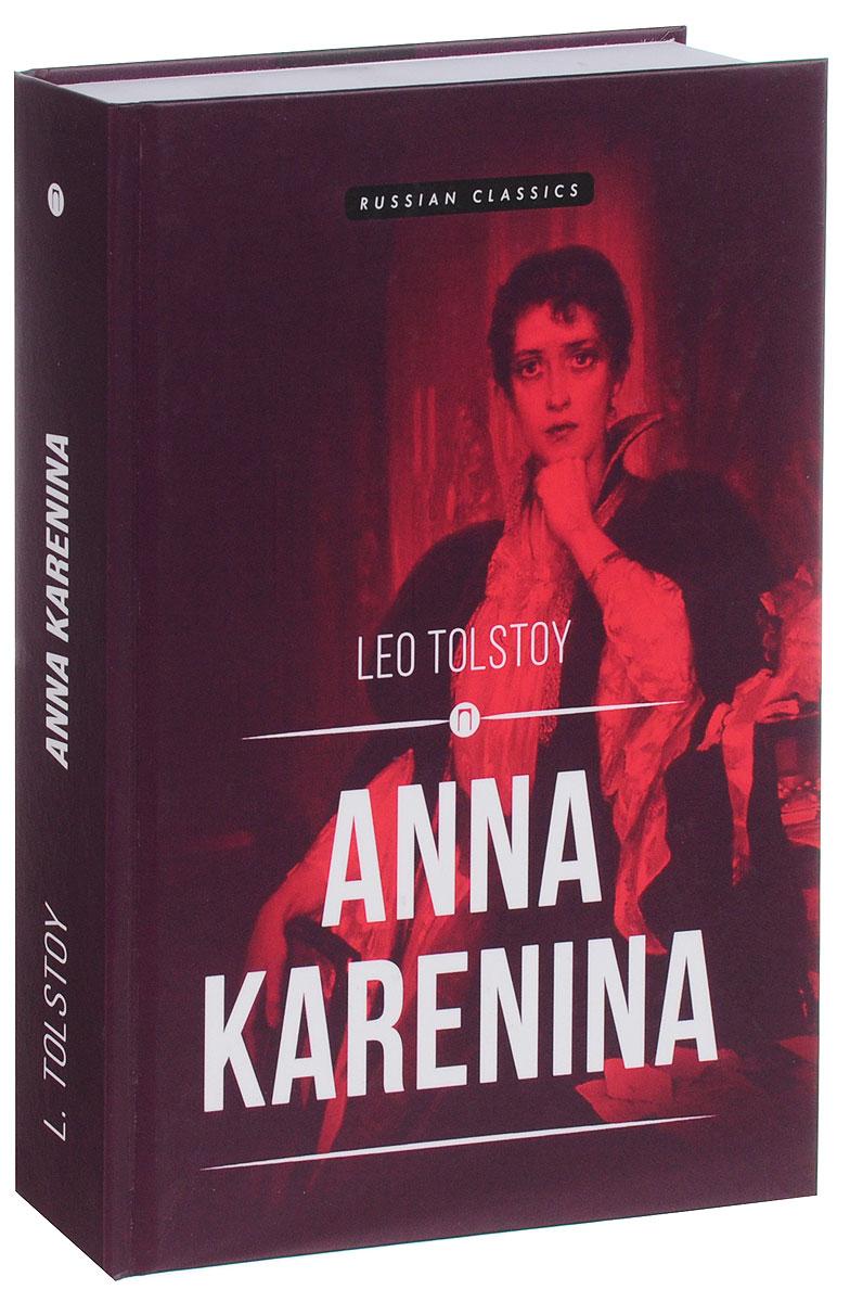 Leo Tolstoy Anna Karenina leo tolstoy anna karenina