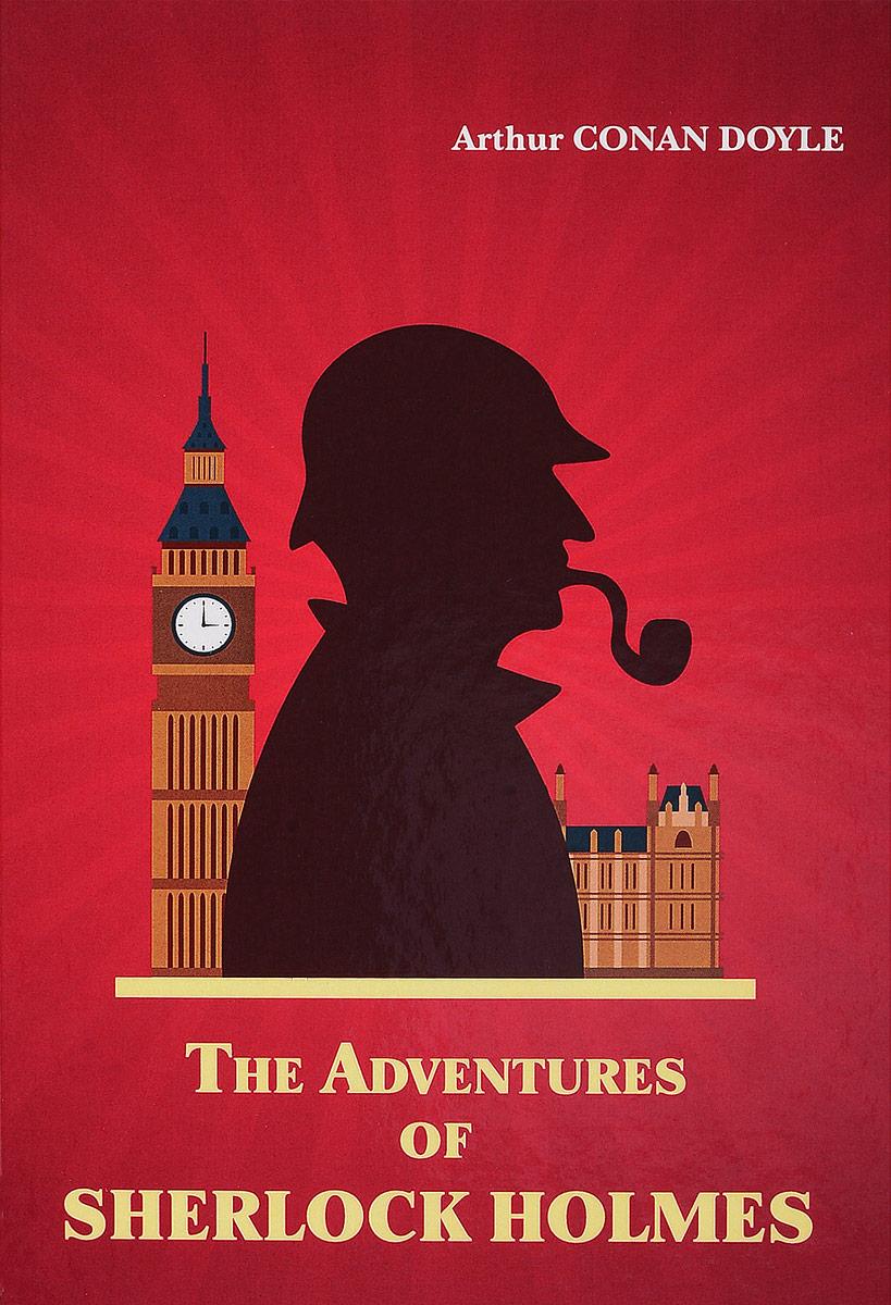 Arthur Conan Doyle The Adventures of Sherlock Holmes arthur conan doyle through the magic door