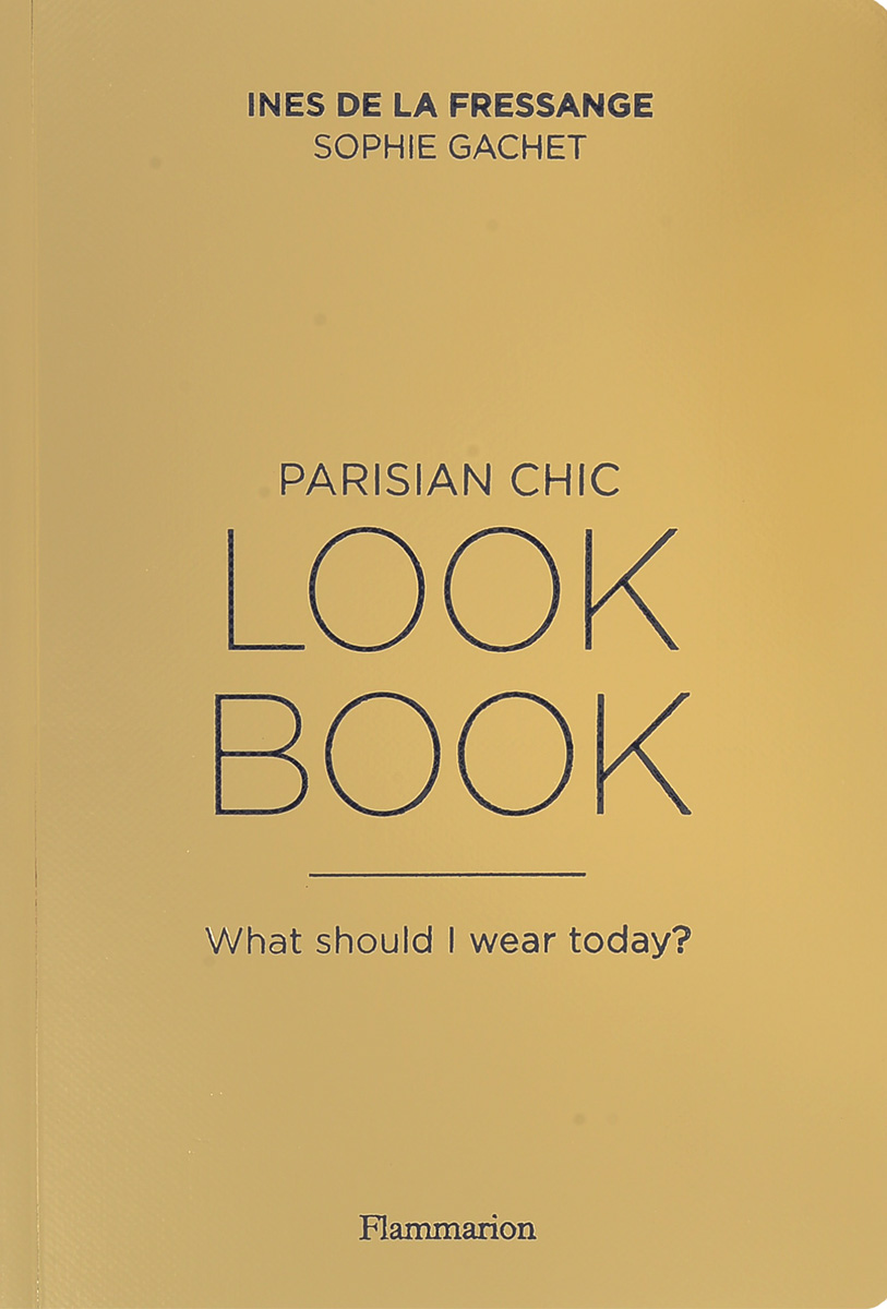 Parisian Chic Look Book: What Should I Wear Today? parisian chic