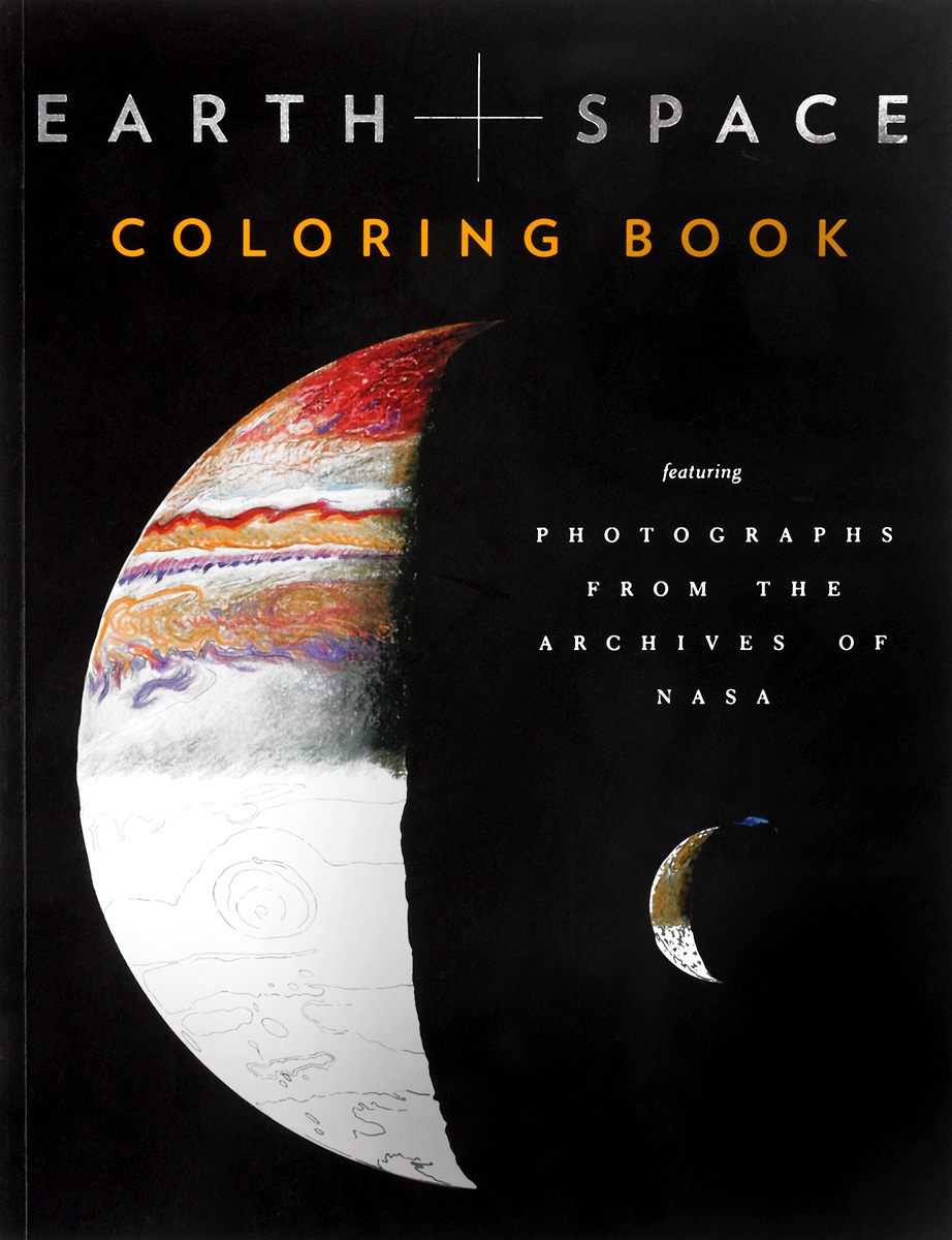 Earth and Space Coloring Book: Featuring Photographs from the Archives of NASA from the earth to the moon