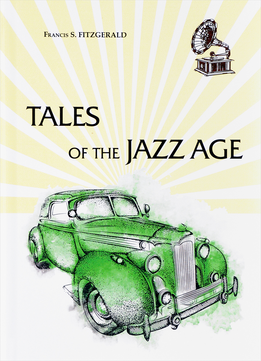 Francis S. Fitzgerald Tales of the Jazz Age