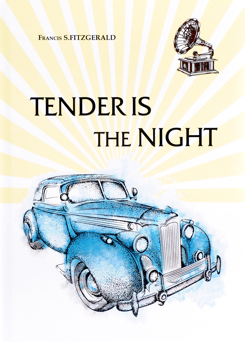 Francis S. Fitzgerald Tender Is the Night fitzgerald francis scott tender is the night