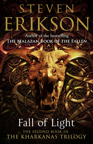 Fall of Light erikson s fall of light the second book in the kharkanas trilogy