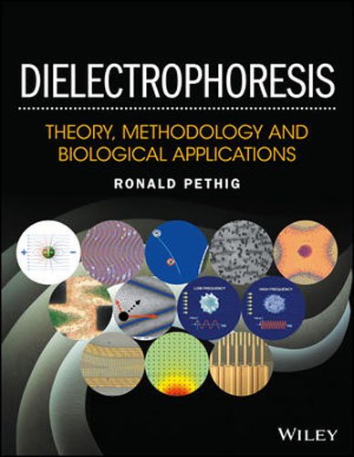 Dielectrophoresis: Theory, Methodology and Biological Applications laurent simon control of biological and drug delivery systems for chemical biomedical and pharmaceutical engineering