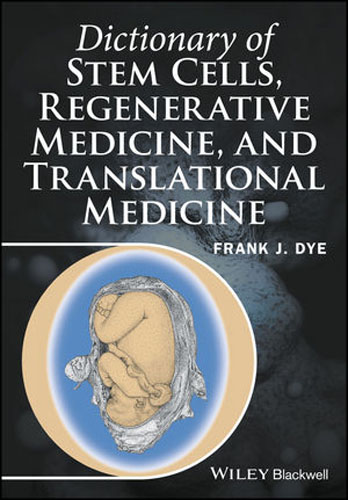 Dictionary of Stem Cells, Regenerative Medicine, and Translational Medicine whose view of life – embryos cloning and stem cells