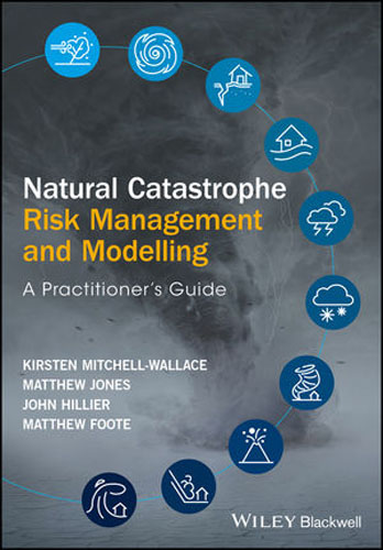 Natural Catastrophe Risk Management and Modelling: A Practitioner's Guide risk regulation and administrative constitutionalism
