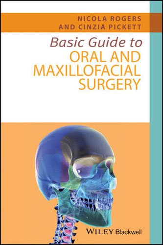Basic Guide to Oral and Maxillofacial Surgery uj moore principles of oral and maxillofacial surgery 6e
